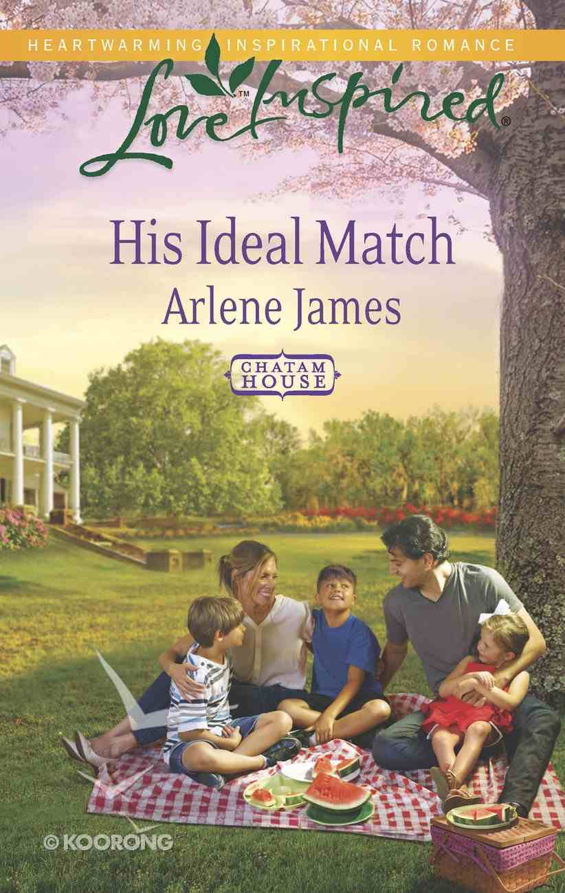His Ideal Match (Chatam House) (Love Inspired Series) eBook