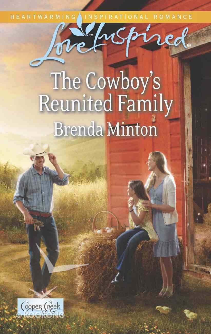 The Cowboy's Reunited Family (Cooper Creek) (Love Inspired Series) eBook