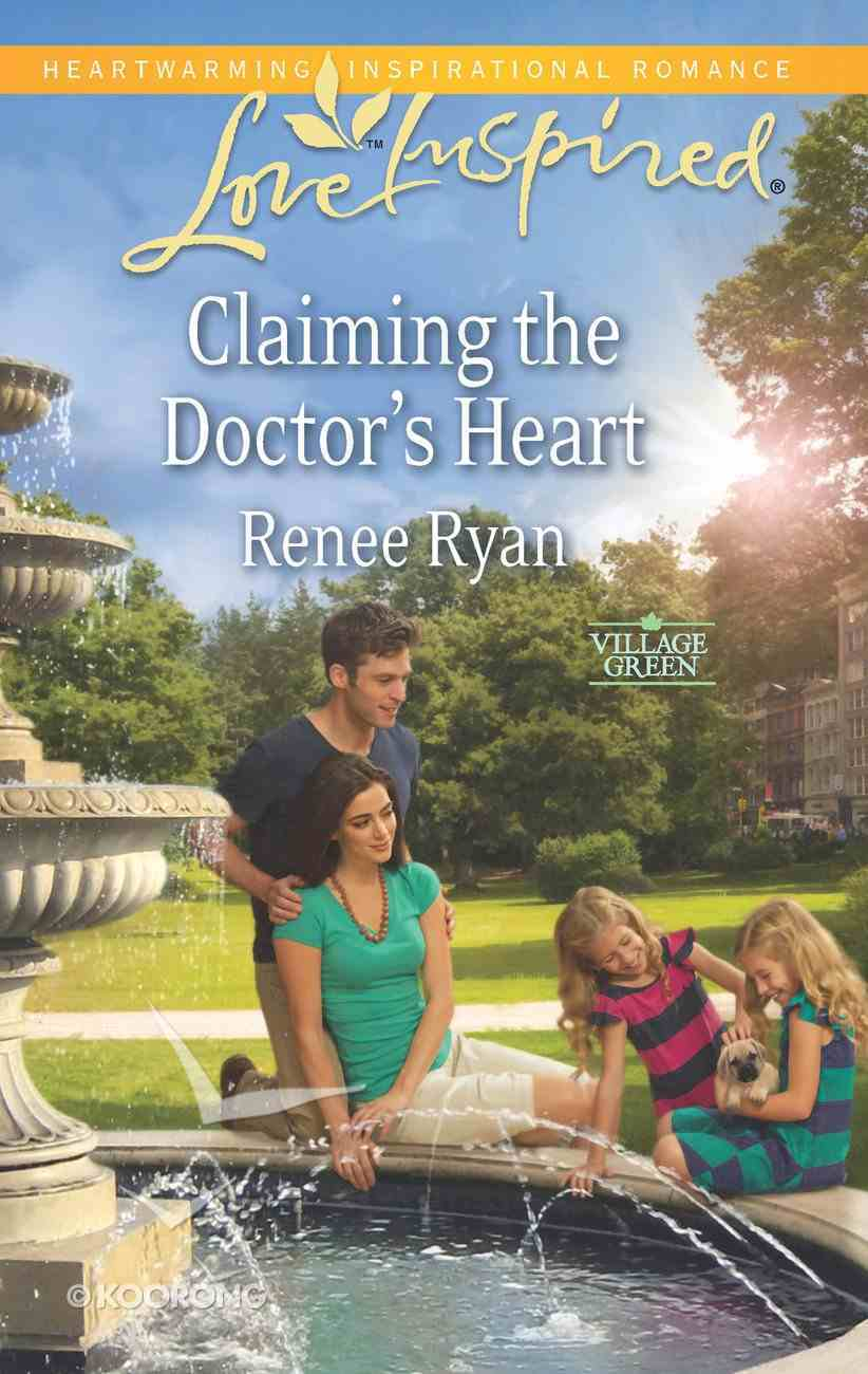 Claiming the Doctor's Heart (Village Green) (Love Inspired Series) eBook