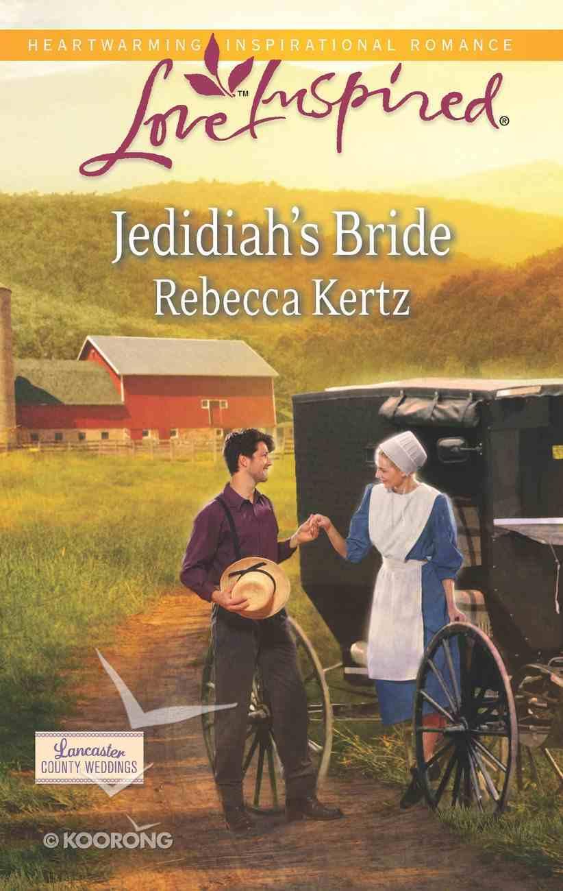 Jedidiah's Bride (Lancaster County Weddings) (Love Inspired Series) eBook