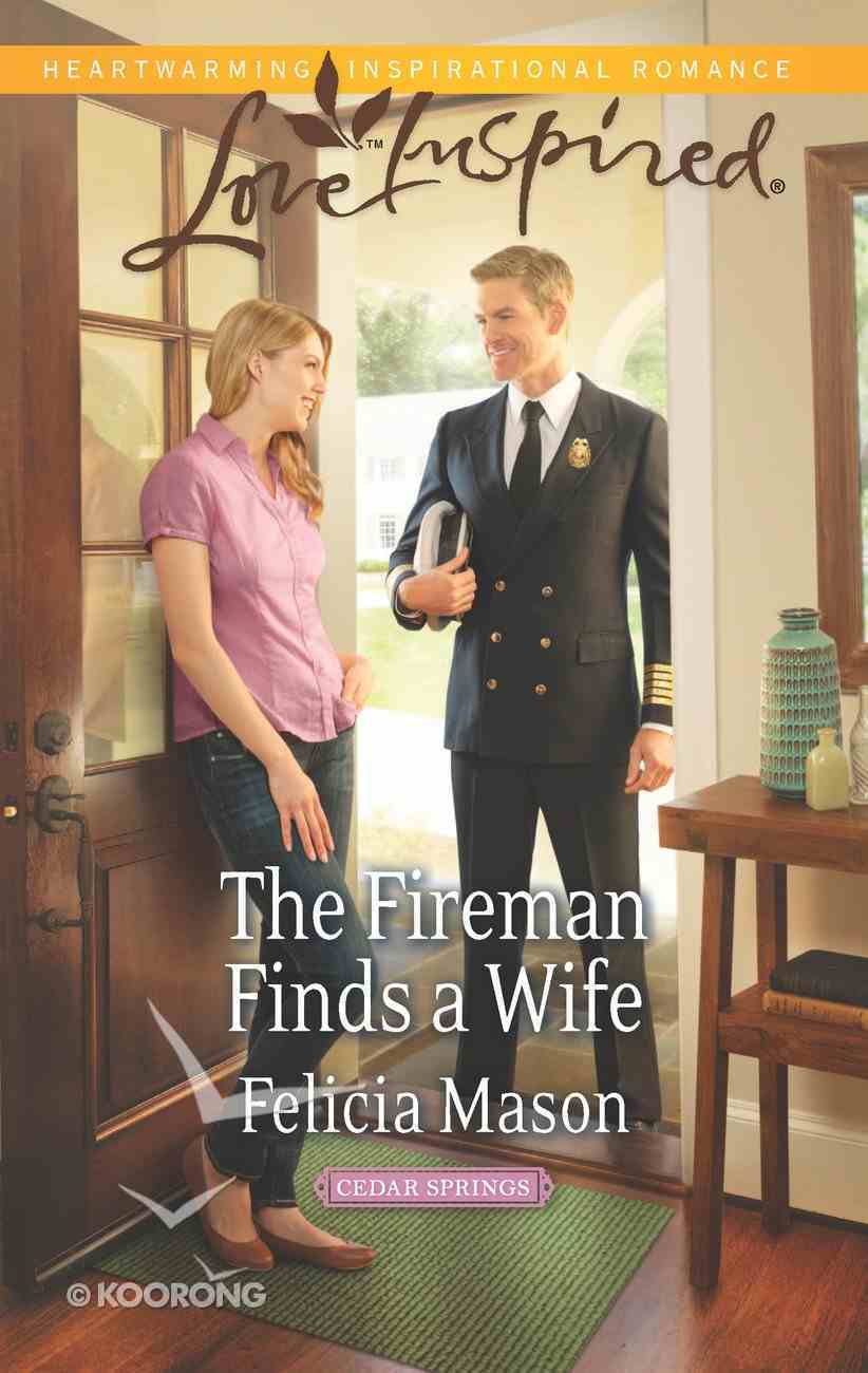 The Fireman Finds a Wife (Cedar Springs) (Love Inspired Series) eBook