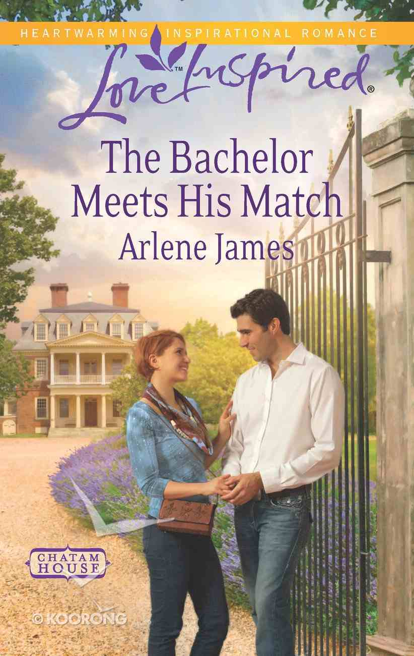 The Bachelor Meets His Match (Chatam House) (Love Inspired Series) eBook