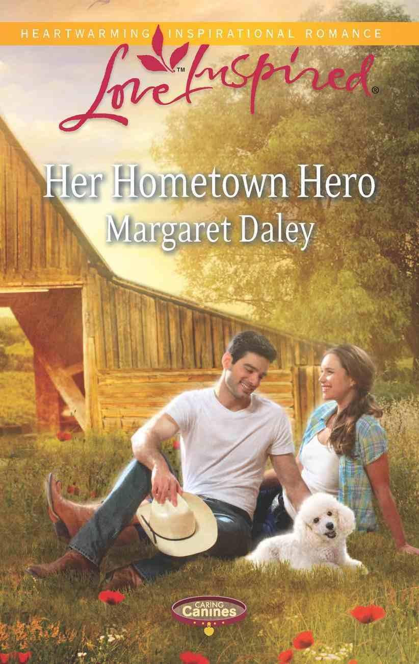 Her Hometown Hero (Caring Canines) (Love Inspired Series) eBook