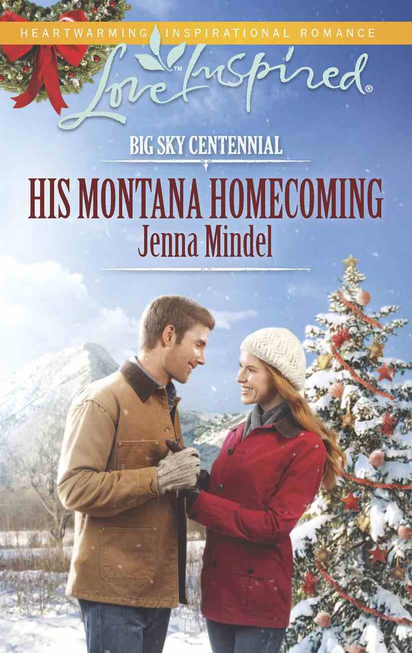 His Montana Homecoming (Big Sky Centennial) (Love Inspired Series) eBook