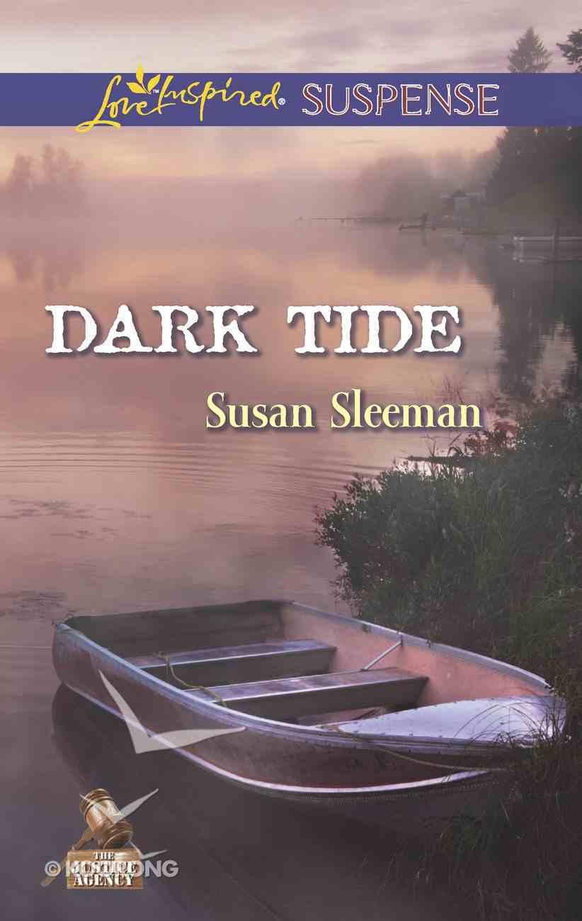Dark Tide (The Justice Agency) (Love Inspired Suspense Series) eBook