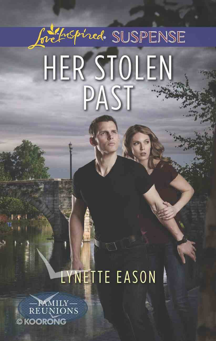 Her Stolen Past (Family Reunions) (Love Inspired Suspense Series) eBook