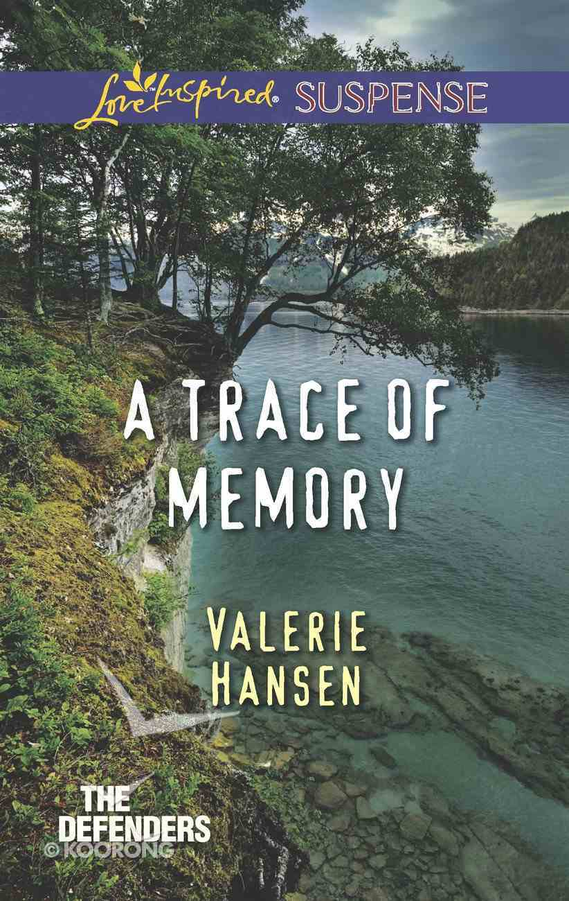 A Trace of Memory (The Defenders) (Love Inspired Suspense Series) eBook