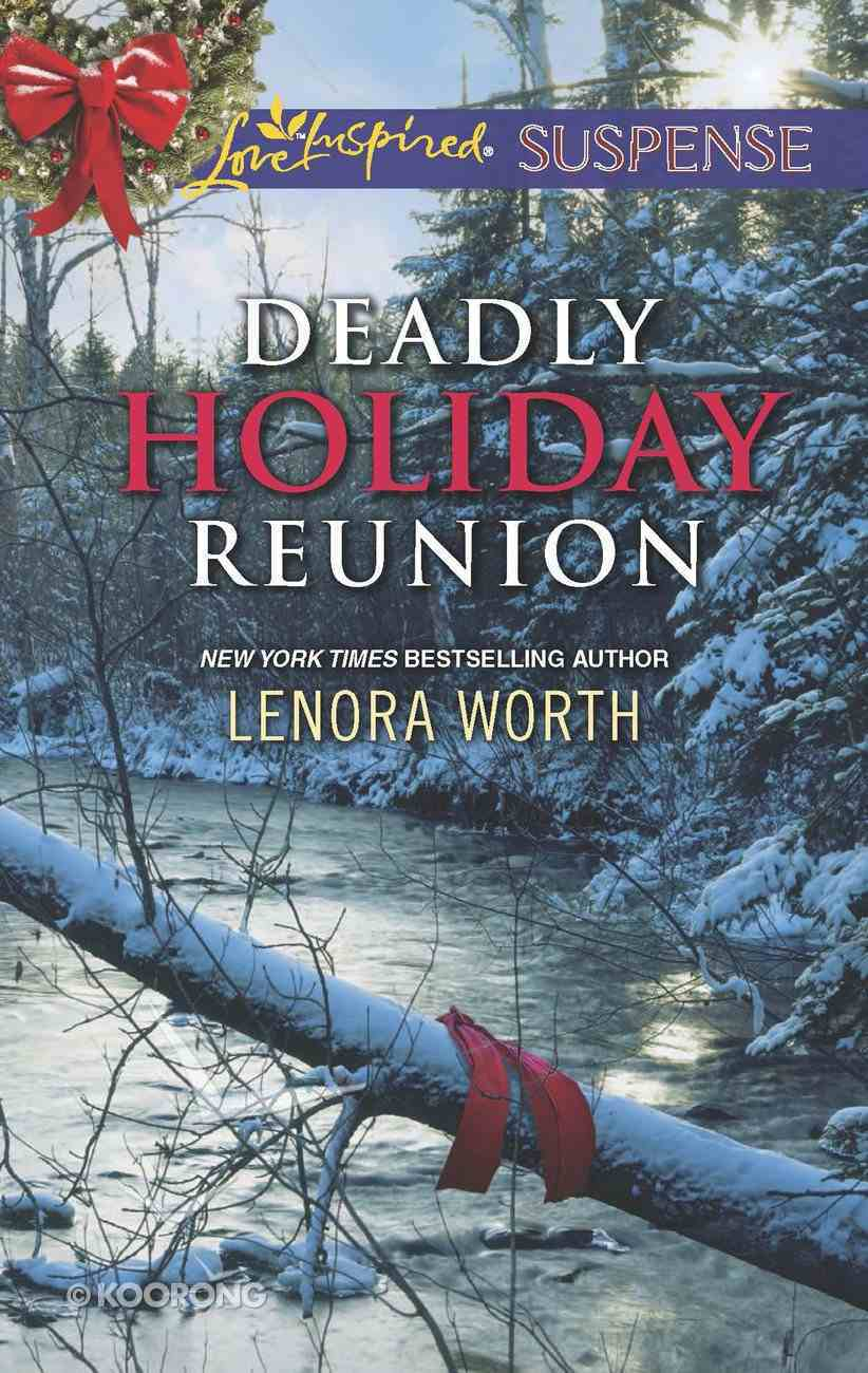 Deadly Holiday Reunion (Love Inspired Suspense Series) eBook