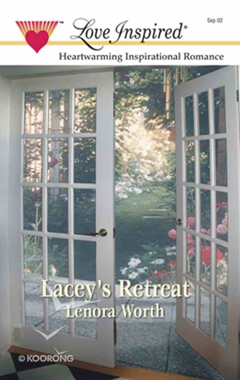 Lacey's Retreat (In the Garden #03) (Love Inspired Series) eBook