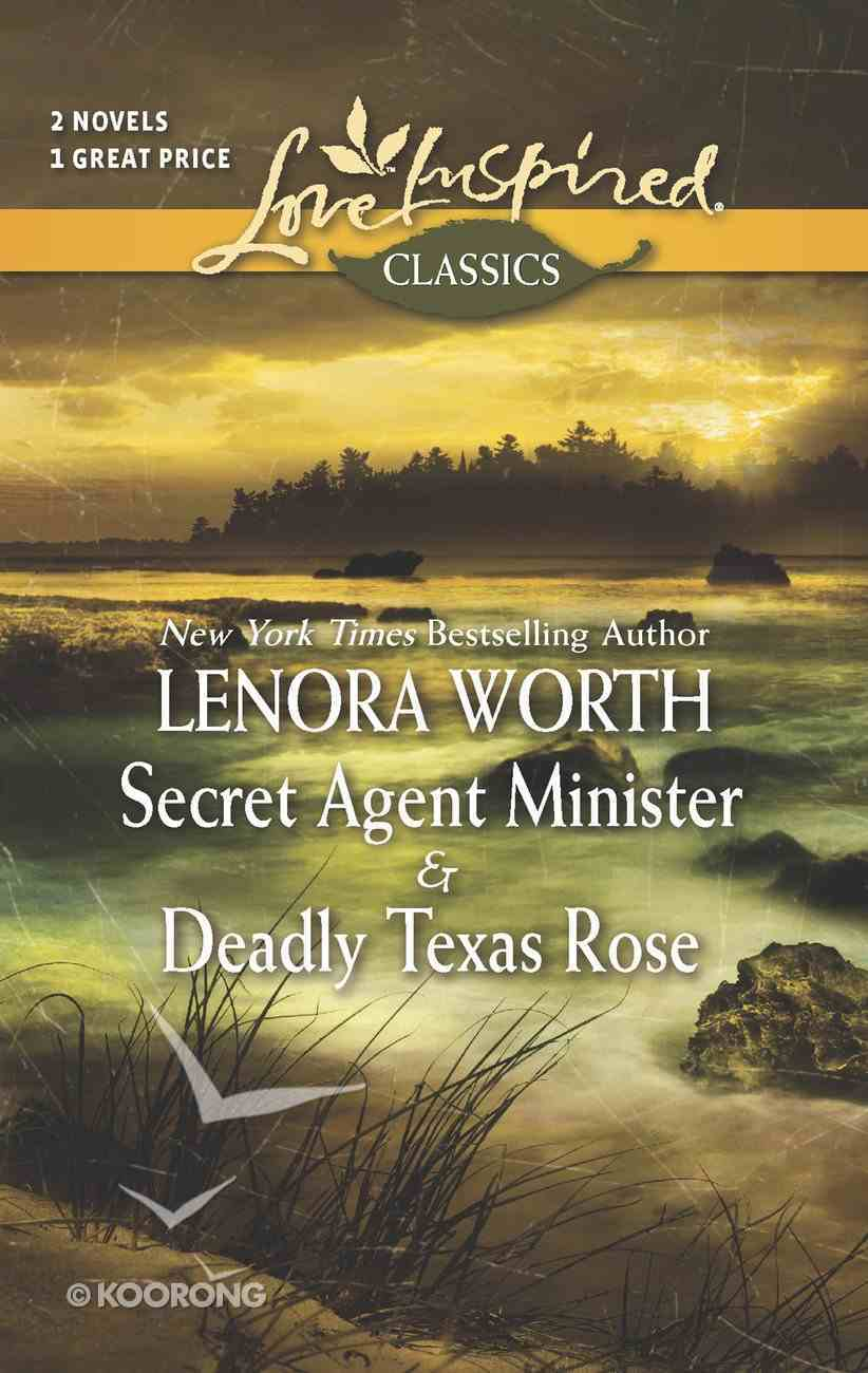 Secret Agent Minister/Deadly Texas Rose (Classics) (Love Inspired 2 Books In 1 Series) eBook