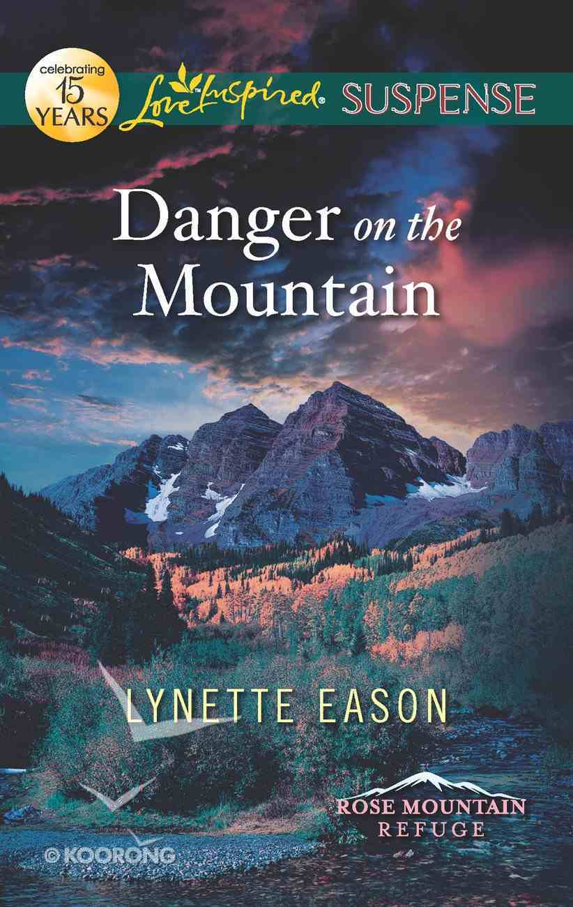 Danger on the Mountain (Rose Mountain Refuge) (Love Inspired Suspense Series) eBook
