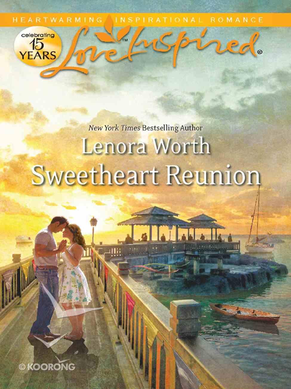 Sweetheart Reunion (Love Inspired Series) eBook