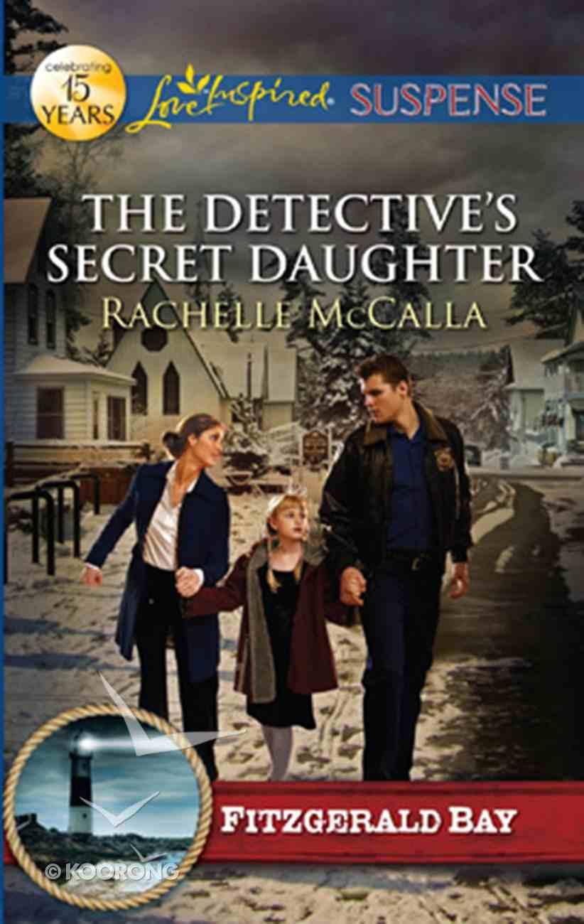 The Detective's Secret Daughter (Love Inspired Suspense Series) eBook
