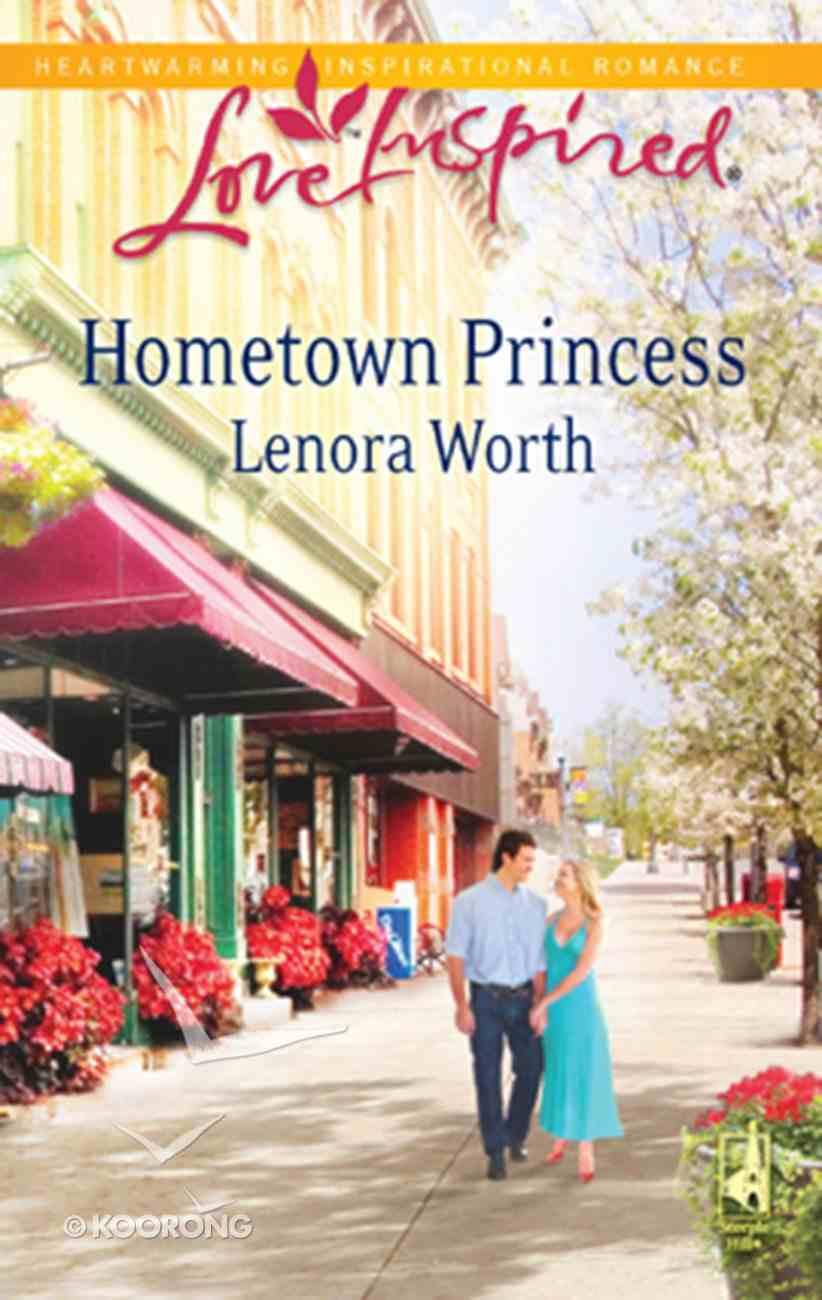 Hometown Princess (Love Inspired Series) eBook