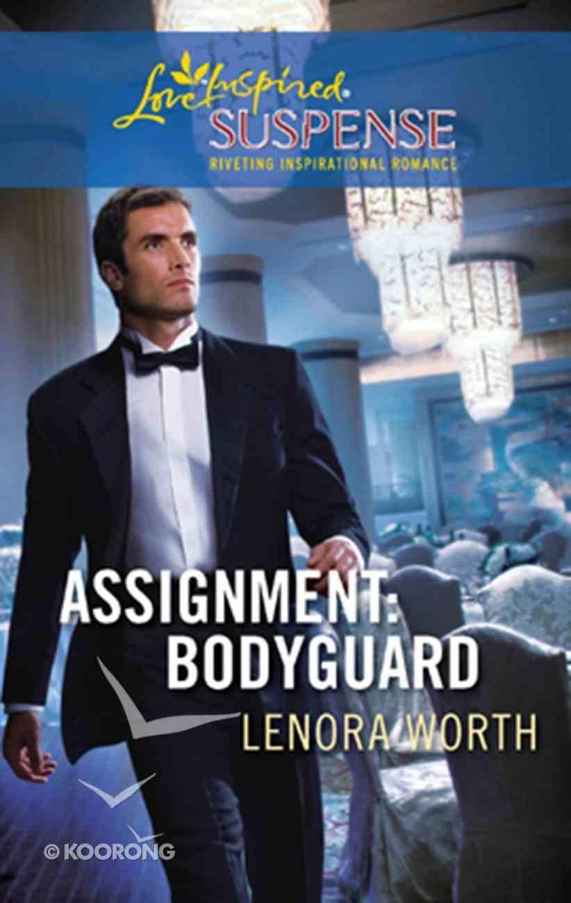 Assignment Bodyguard (Love Inspired Suspense Series) eBook