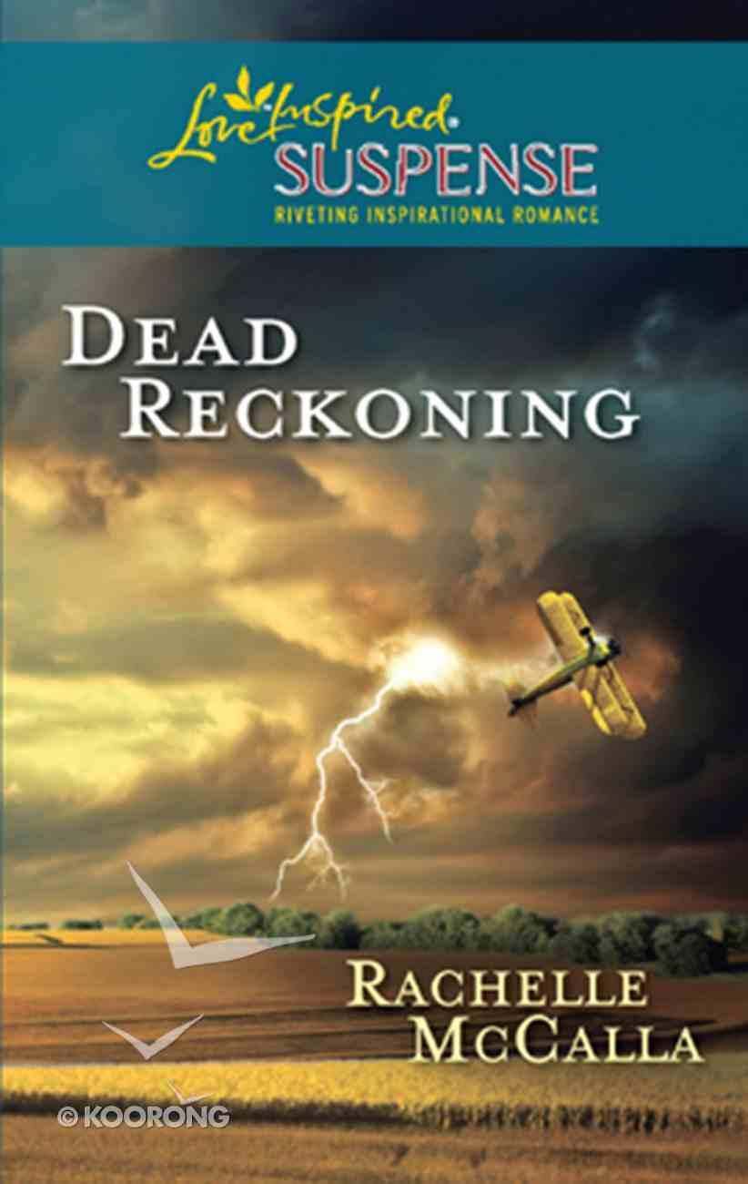 Dead Reckoning (Love Inspired Suspense Series) eBook
