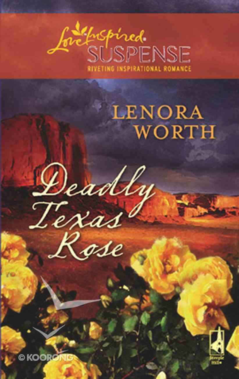 Deadly Texas Rose (Love Inspired Suspense Series) eBook