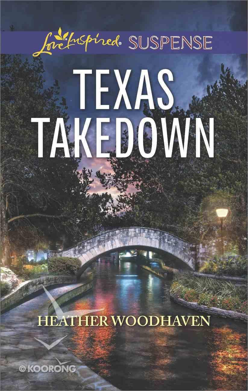 Texas Takedown (Love Inspired Suspense Series) eBook