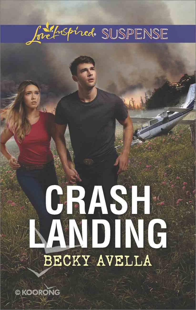 Crash Landing (Love Inspired Suspense Series) eBook