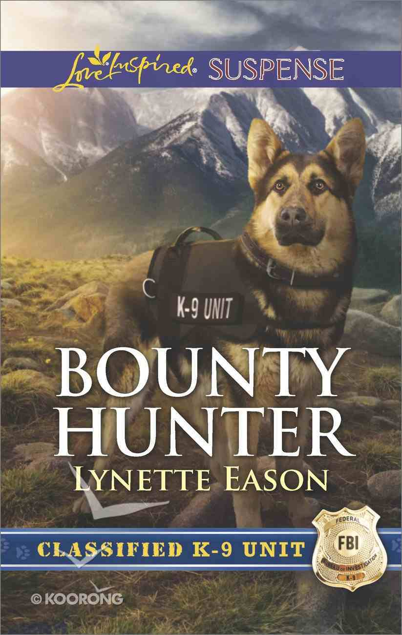Bounty Hunter (Classified K-9 Unit) (Love Inspired Suspense Series) eBook