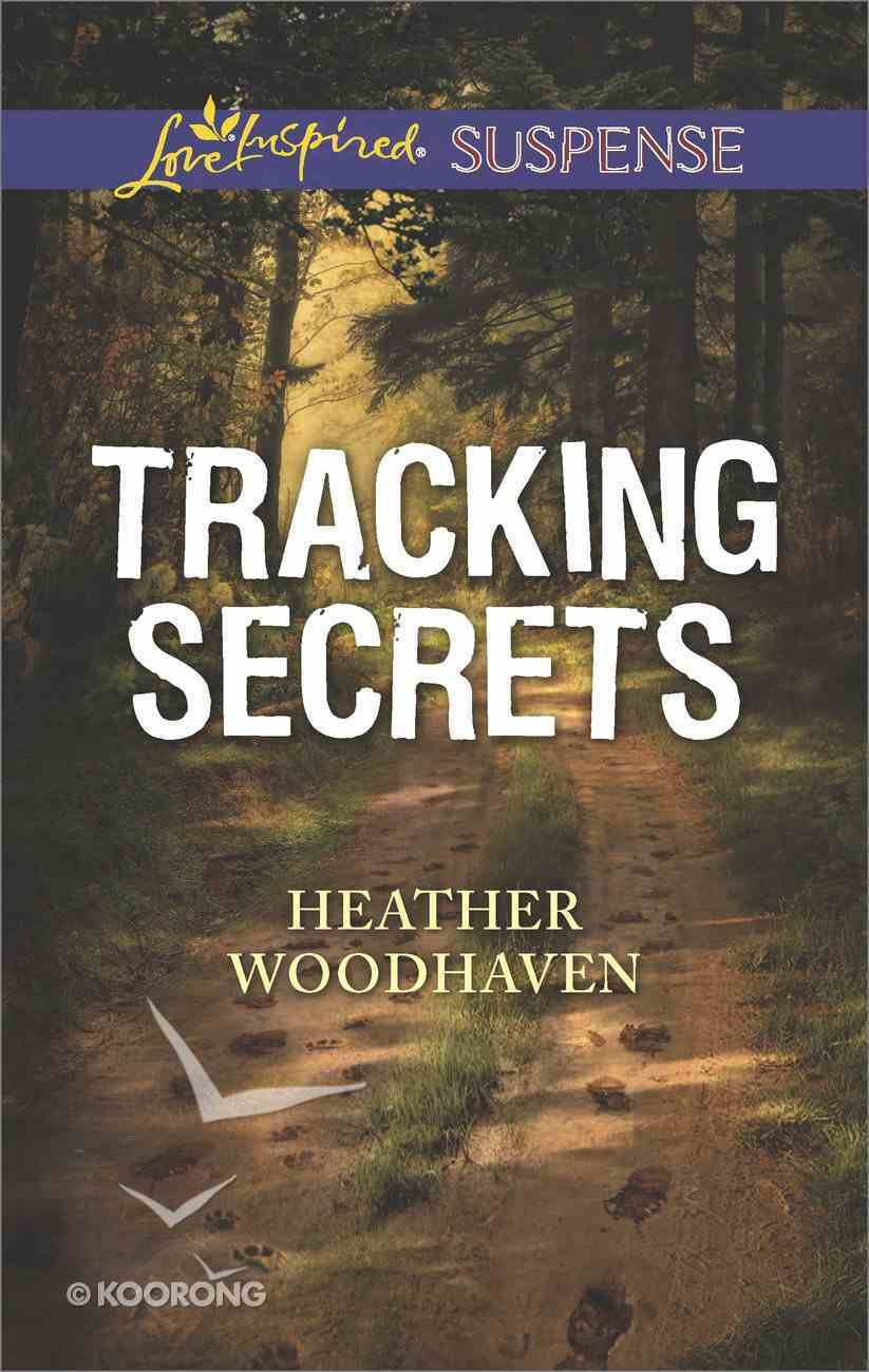 Tracking Secrets (Love Inspired Suspense Series) eBook