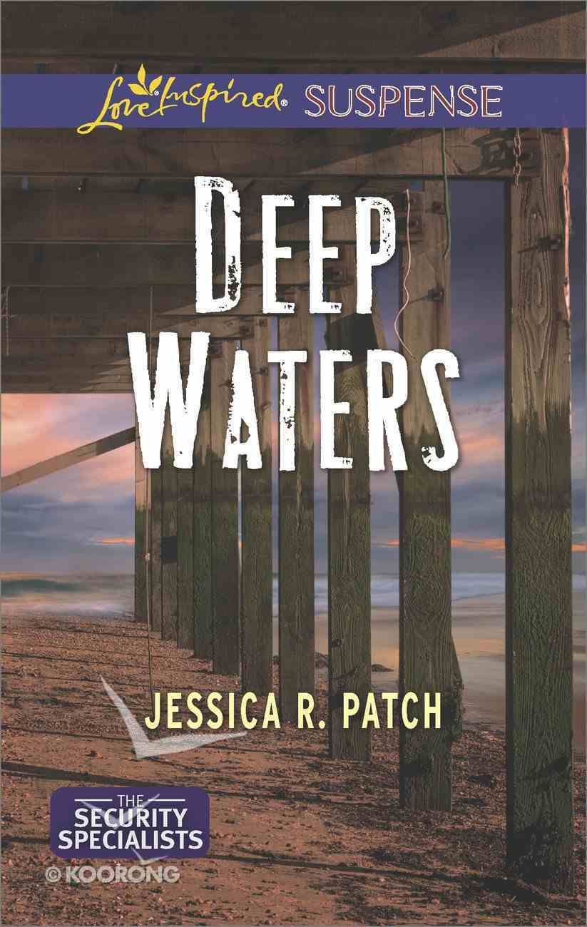 Deep Waters (The Security Specialists) (Love Inspired Suspense Series) eBook