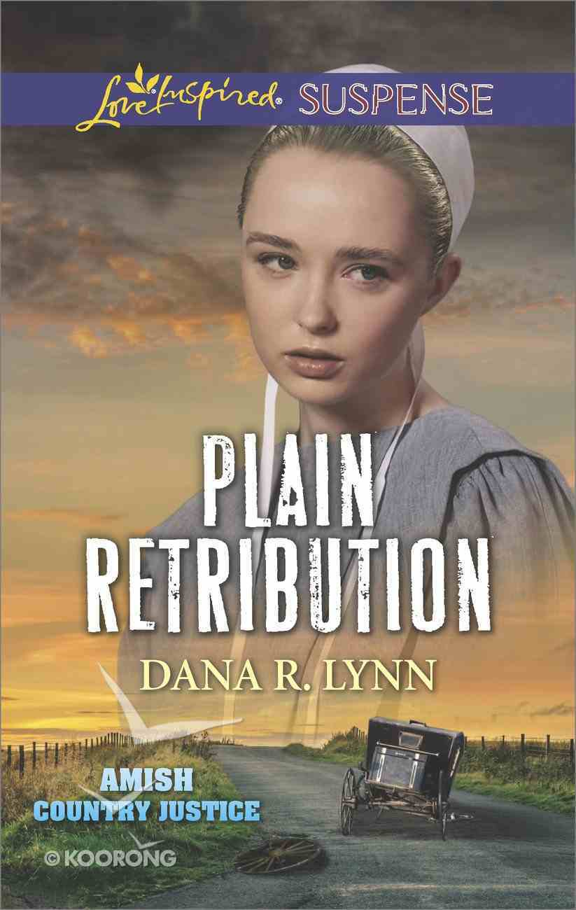 Plain Retribution (Plain Country Justice) (Love Inspired Suspense Series) eBook