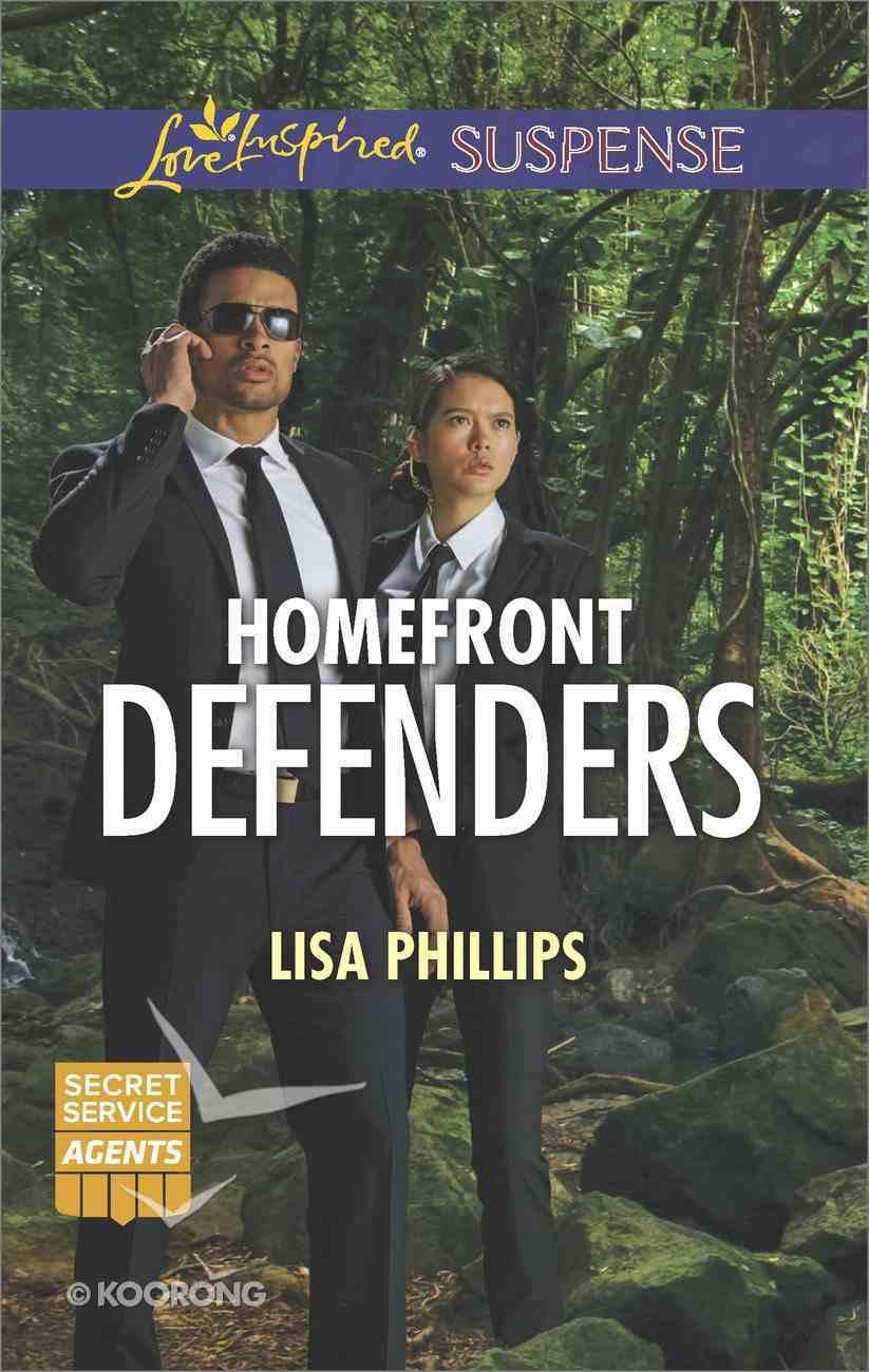 Homefront Defenders (Secret Service Agents) (Love Inspired Suspense Series) eBook
