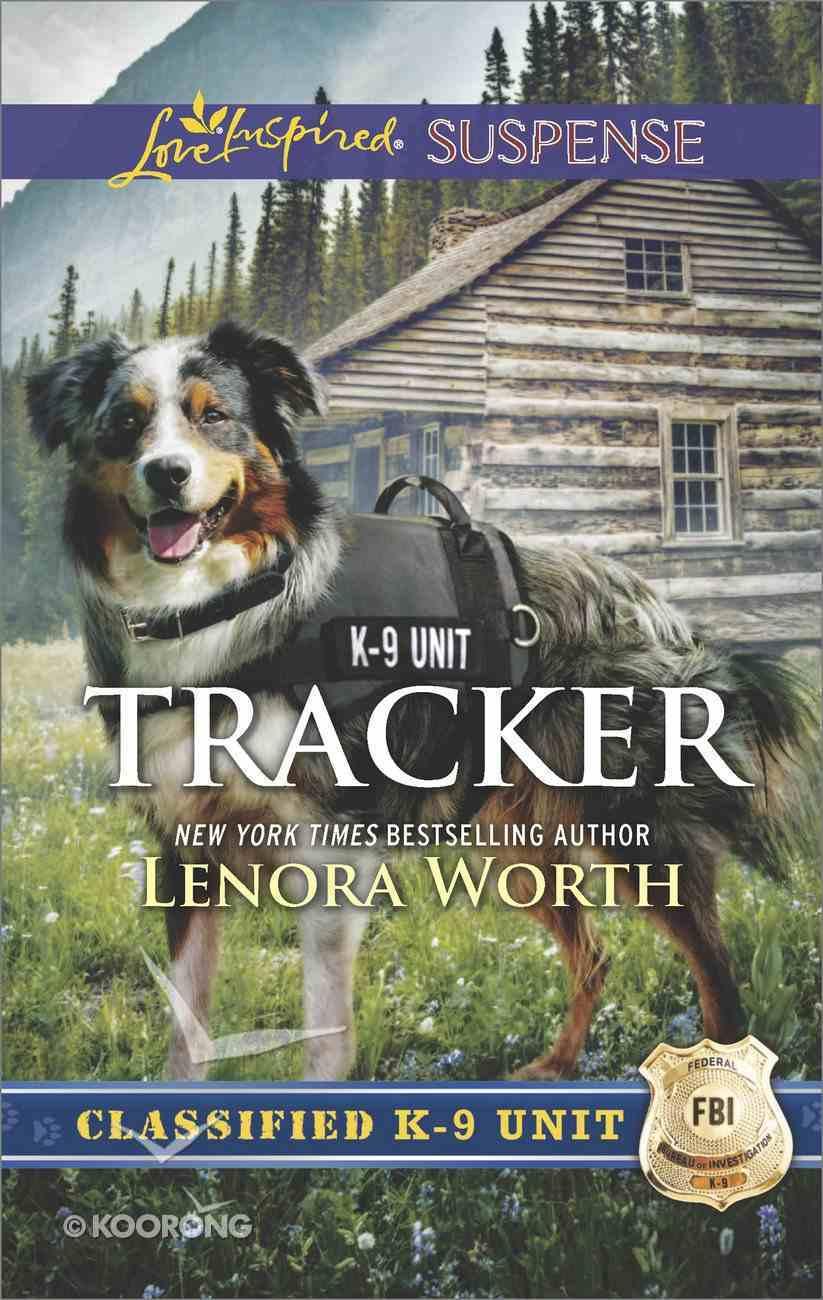 Tracker (Classified K-9 Unit) (Love Inspired Suspense Series) eBook