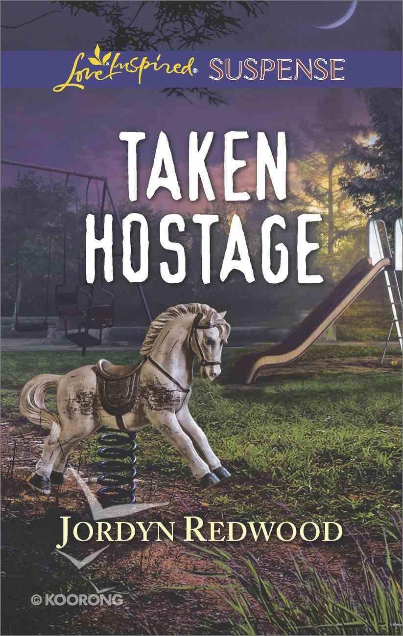Taken Hostage (Love Inspired Suspense Series) eBook