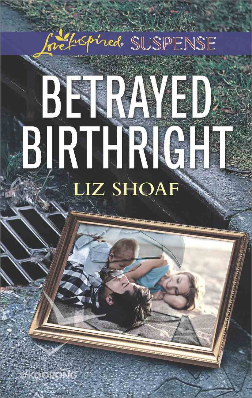 Betrayed Birthright (Love Inspired Suspense Series) eBook