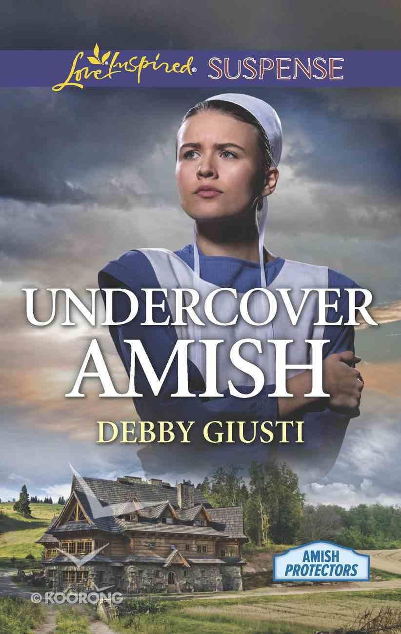 Undercover Amish (Amish Protectors) (Love Inspired Suspense Series) eBook