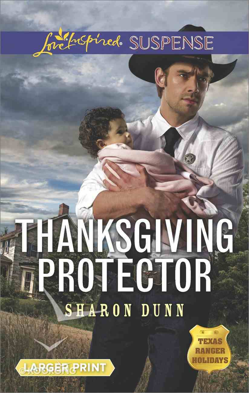 Thanksgiving Protector (Texas Ranger Holidays: A Season of Danger) (Love Inspired Suspense Series) eBook