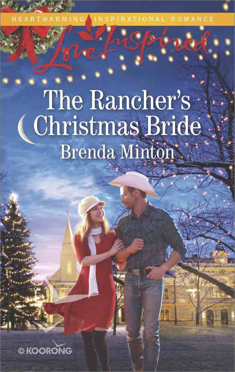 The Rancher's Christmas Bride (Bluebonnet Springs) (Love Inspired Series) eBook