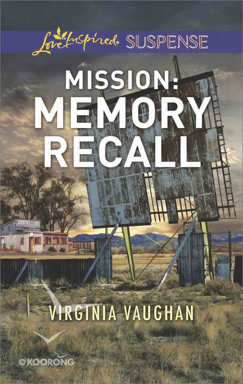 Mission: Memory Recall (Rangers Under Fire) (Love Inspired Suspense Series) eBook