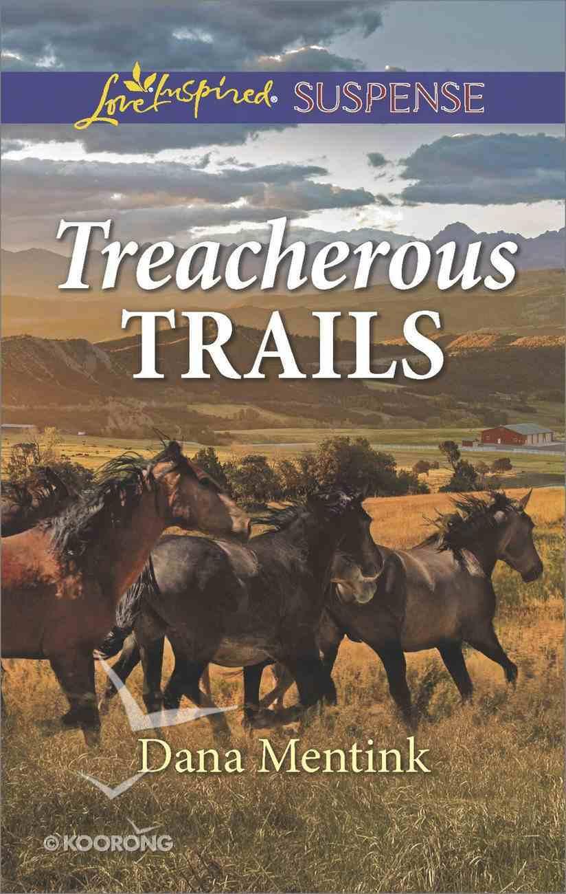 Treacherous Trails (Love Inspired Suspense Series) eBook