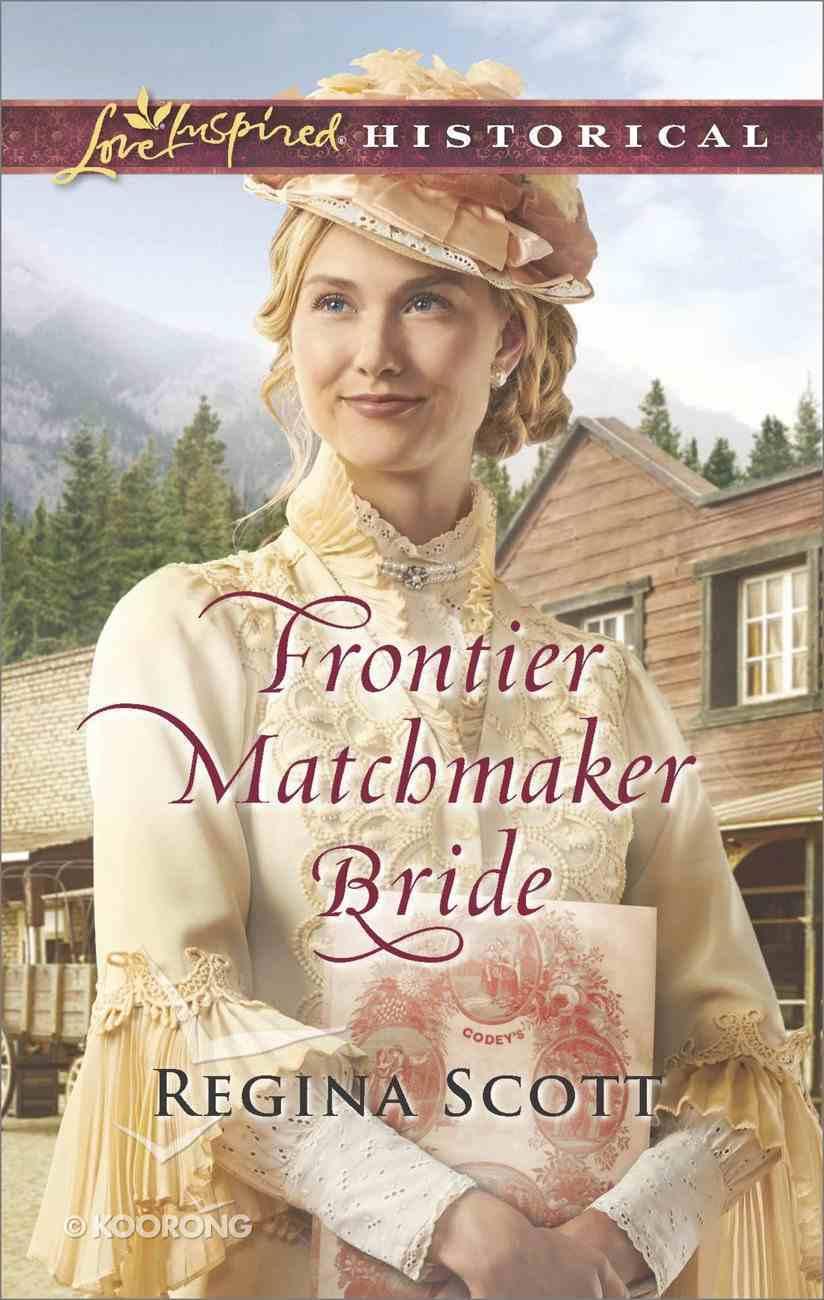 Frontier Matchmaker Bride (Frontier Bachelors) (Love Inspired Series Historical) eBook