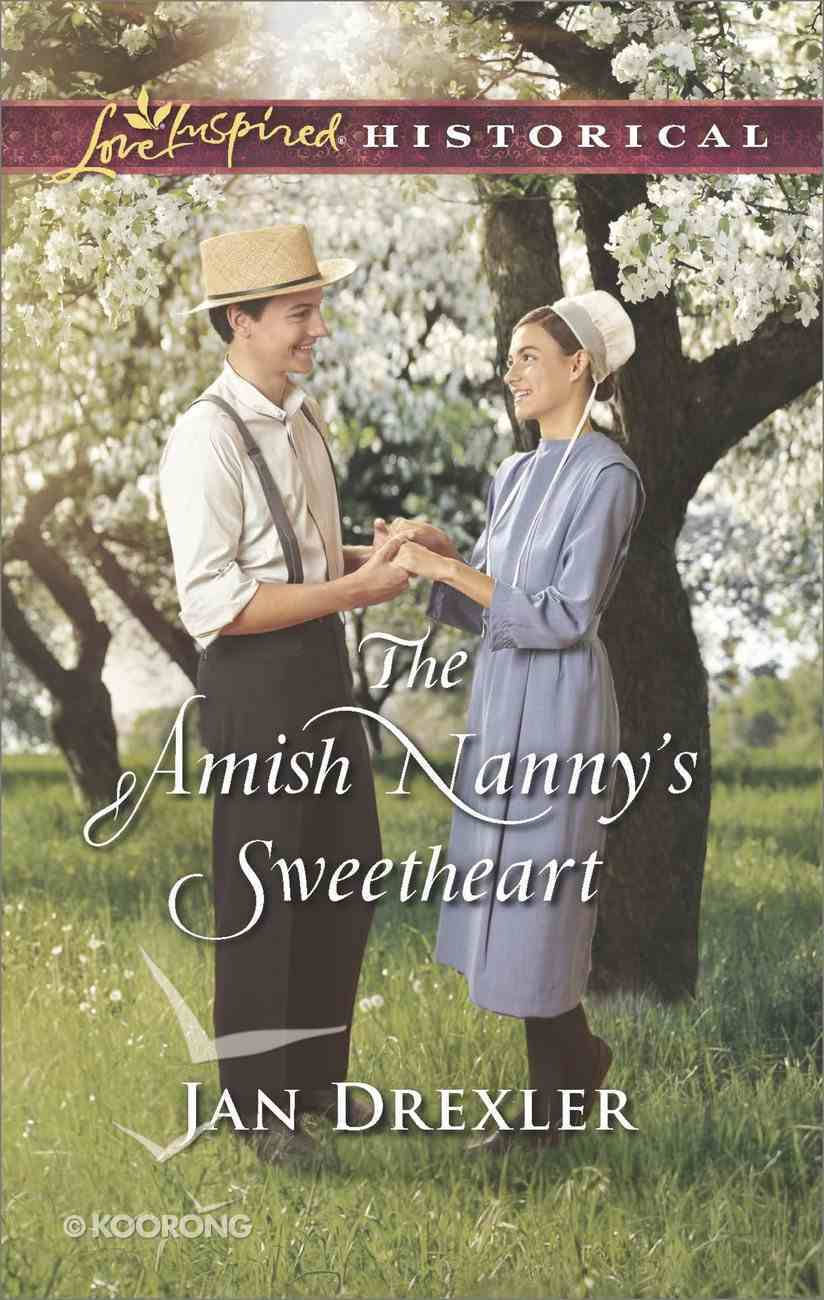 The Amish Nanny's Sweetheart (Amish Country Brides) (Love Inspired Series Historical) eBook