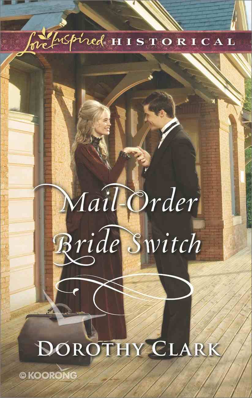 Mail-Order Bride Switch (Stand-In Brides) (Love Inspired Series Historical) eBook