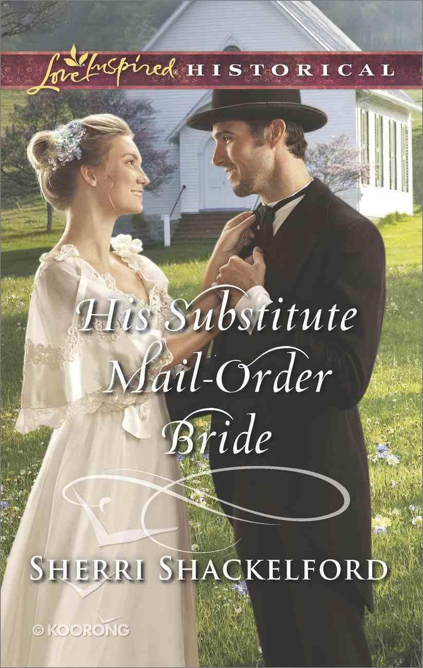 His Substitute Mail-Order Bride (Return to Cowboy Creek) (Love Inspired Series Historical) eBook