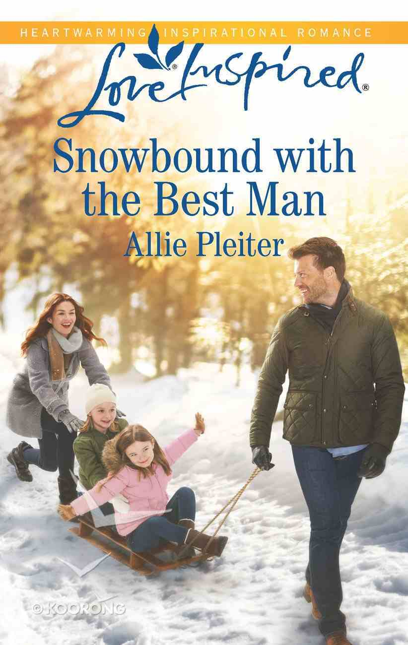 Snowbound With the Best Man (Matrimony Valley) (Love Inspired Series) eBook