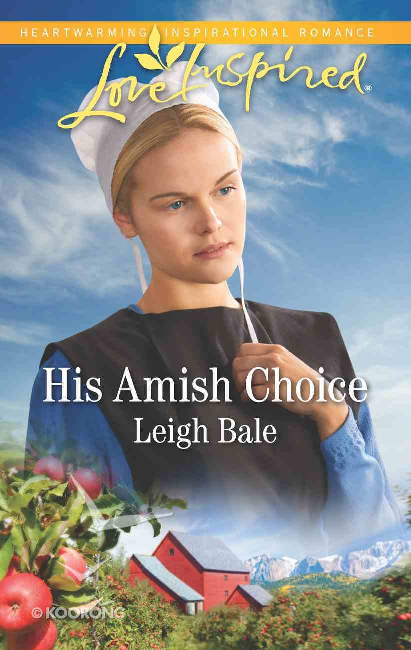 His Amish Choice (Colorado Amish Courtships) (Love Inspired Series) eBook