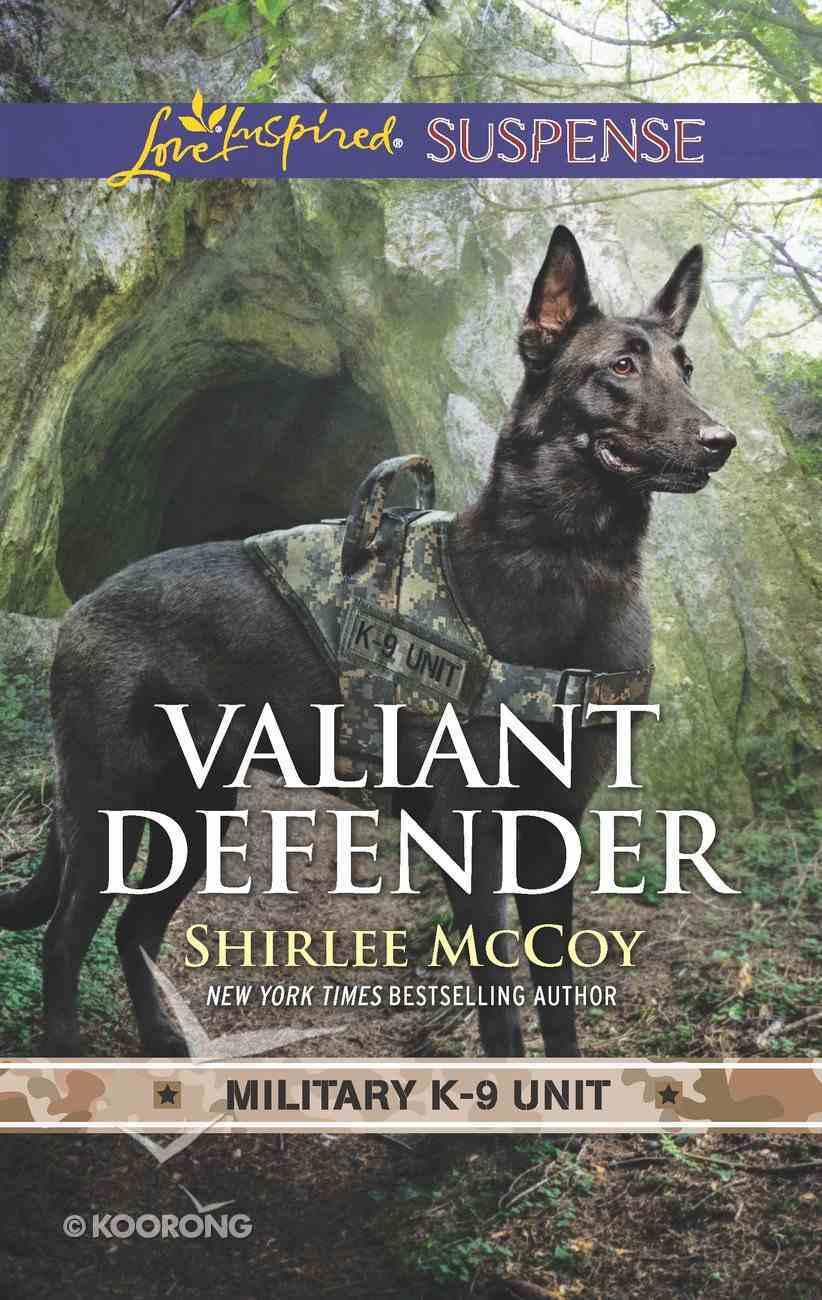 Valiant Defender (Military K-9 Unit #08) (Love Inspired Suspense Series) eBook