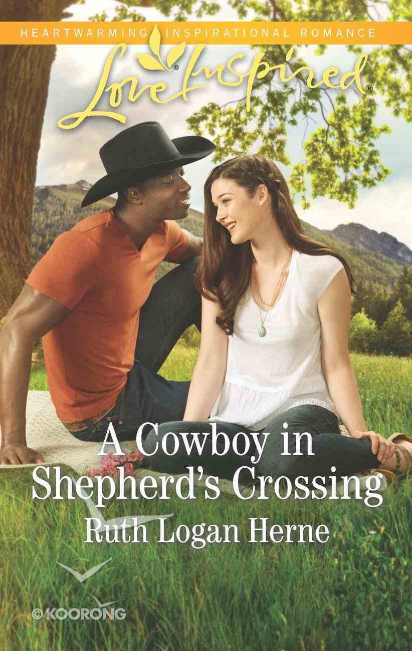 A Cowboy in Shepherd's Crossing (Shepherd's Crossing) (Love Inspired Series) eBook