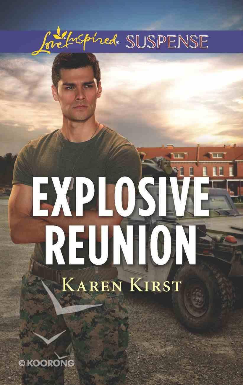 Explosive Reunion (Love Inspired Suspense Series) eBook