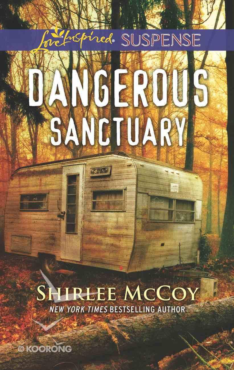 Dangerous Sanctuary (Fbi: Special Crimes Unit) (Love Inspired Suspense Series) eBook