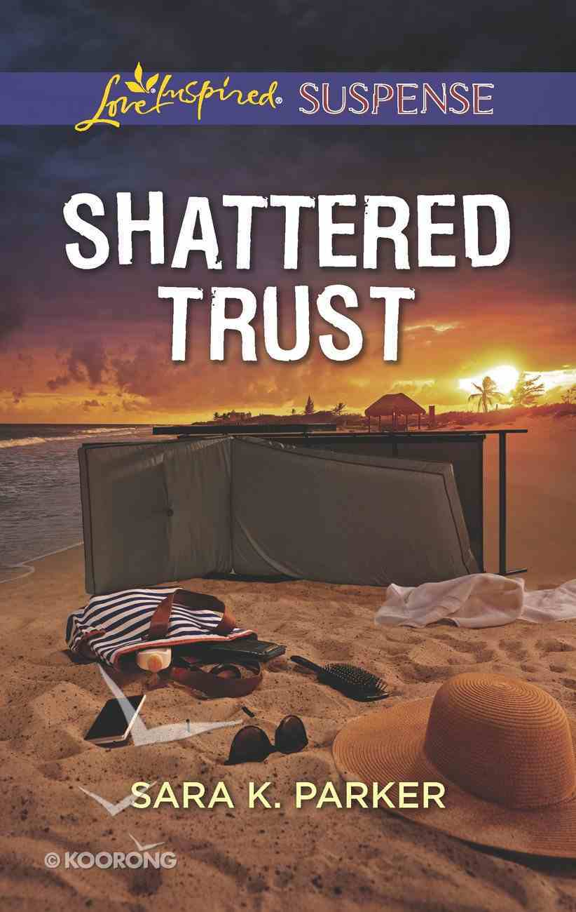 Shattered Trust (Love Inspired Suspense Series) eBook
