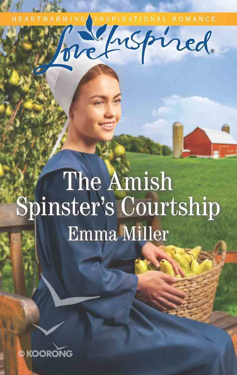 The Amish Spinster's Courtship (An Amish Courtship) (Love Inspired Series) eBook
