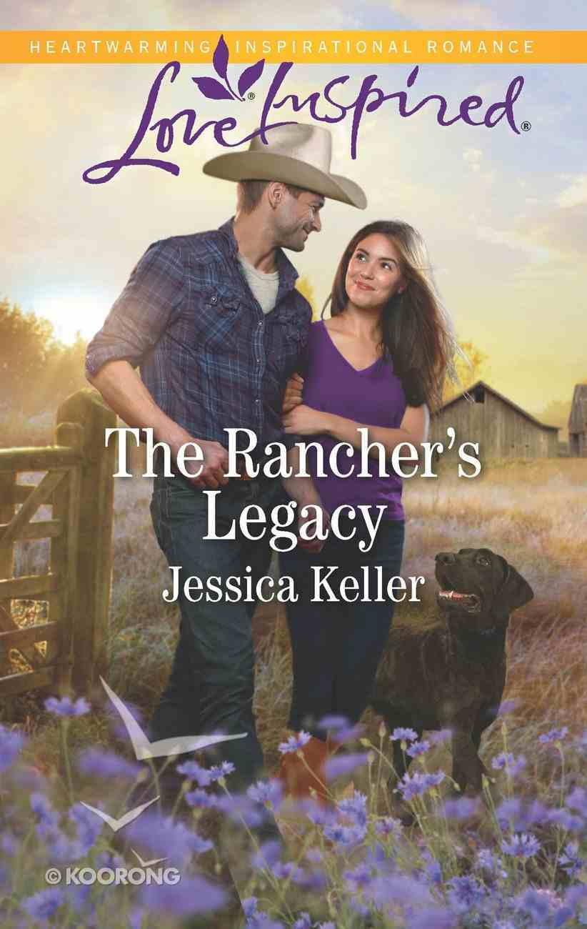 The Rancher's Legacy (Red Dog Ranch) (Love Inspired Series) eBook