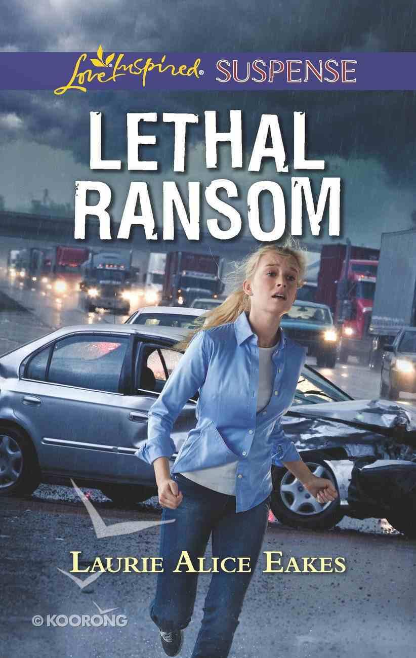 Lethal Ransom (Love Inspired Suspense Series) eBook